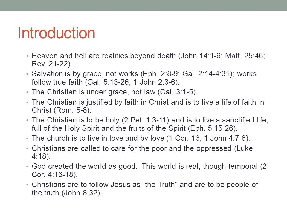 Introduction Heaven and hell are realities beyond death (John 14:1-6; Matt. 25:46; Rev. 21-22).