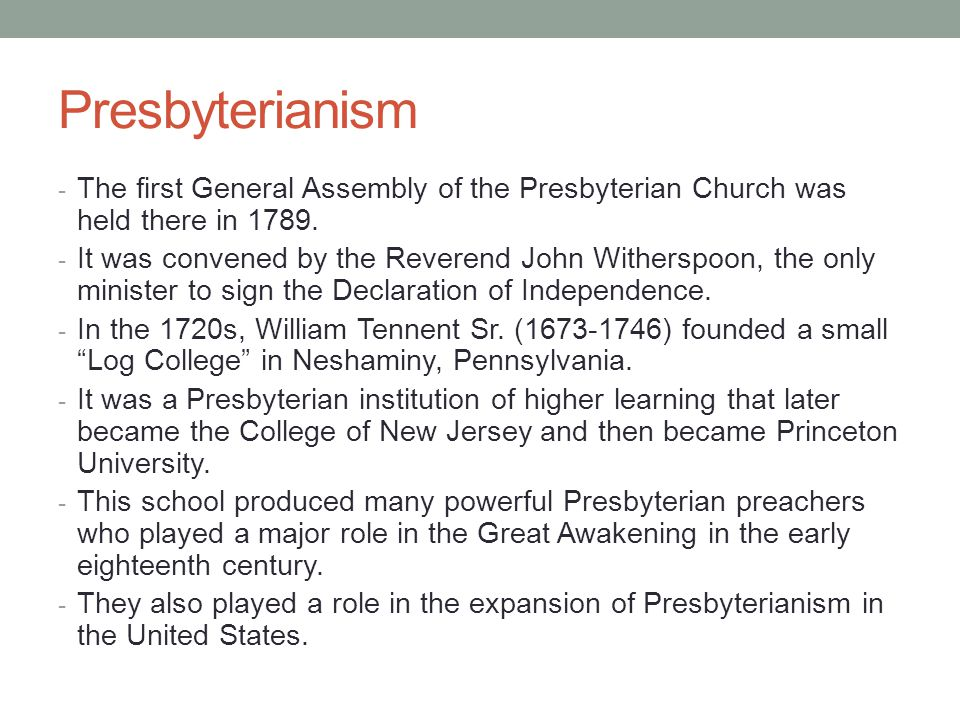 Presbyterianism The first General Assembly of the Presbyterian Church was held there in 1789.