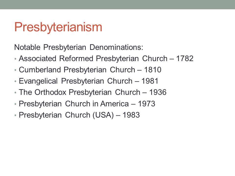 Presbyterianism Notable Presbyterian Denominations: