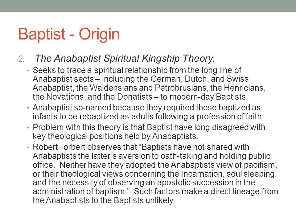 Baptist - Origin The Anabaptist Spiritual Kingship Theory.