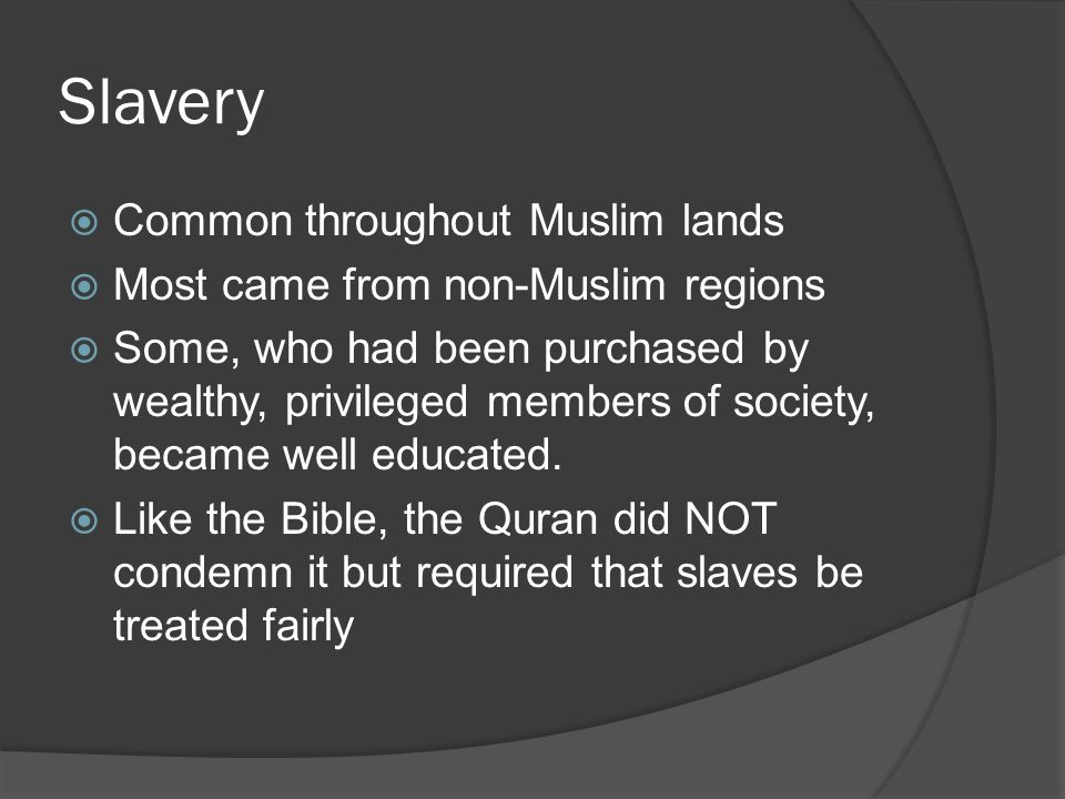 Slavery Common throughout Muslim lands