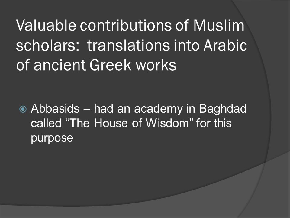 Valuable contributions of Muslim scholars: translations into Arabic of ancient Greek works