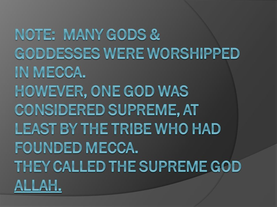 Note: Many gods & goddesses were worshipped in mecca