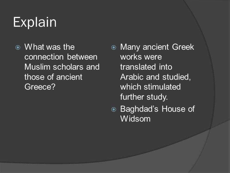 Explain What was the connection between Muslim scholars and those of ancient Greece