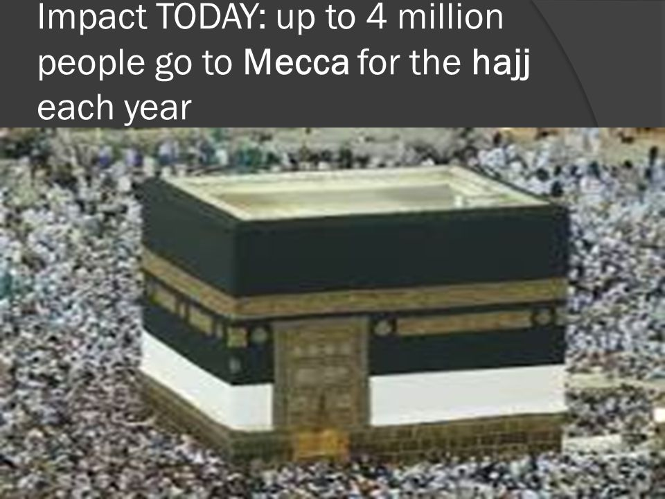 Impact TODAY: up to 4 million people go to Mecca for the hajj each year