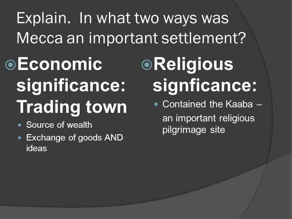 Explain. In what two ways was Mecca an important settlement