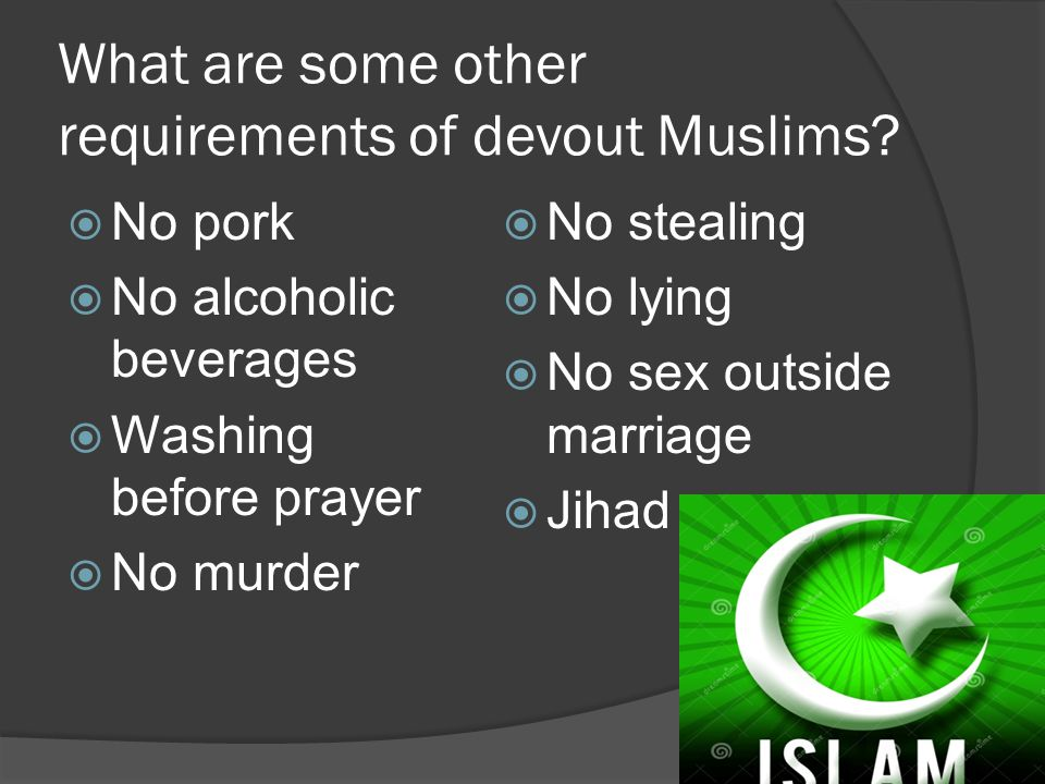 What are some other requirements of devout Muslims