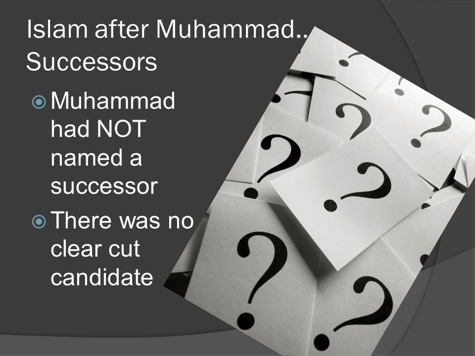 Islam after Muhammad… Successors