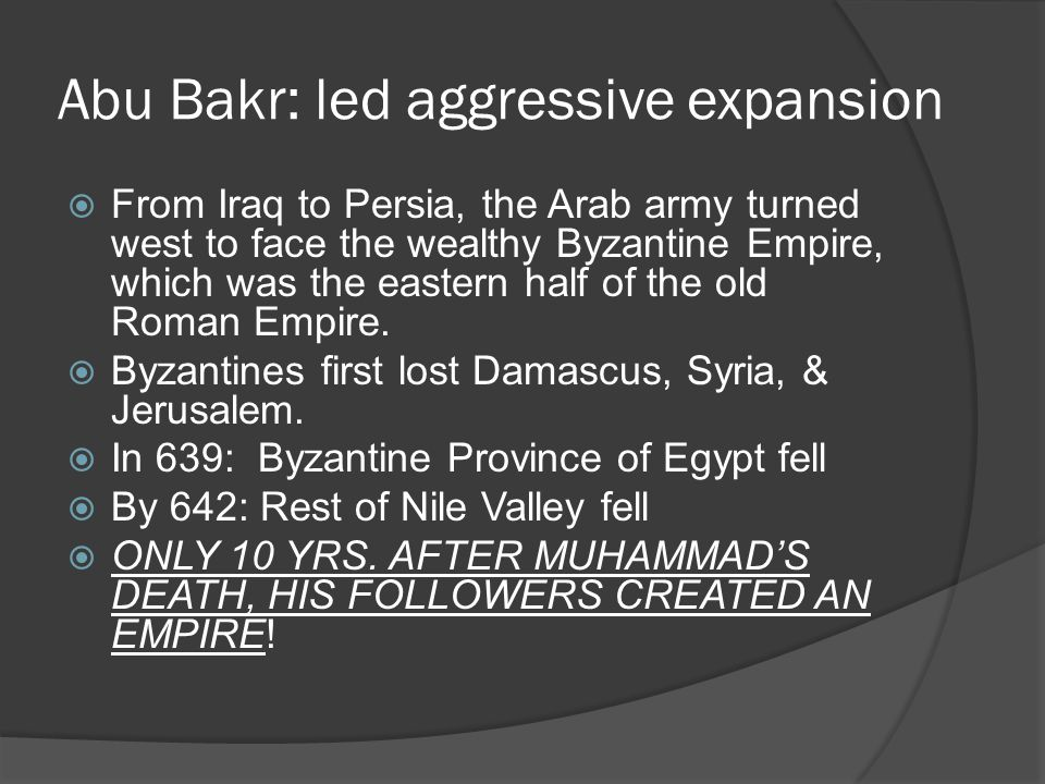 Abu Bakr: led aggressive expansion