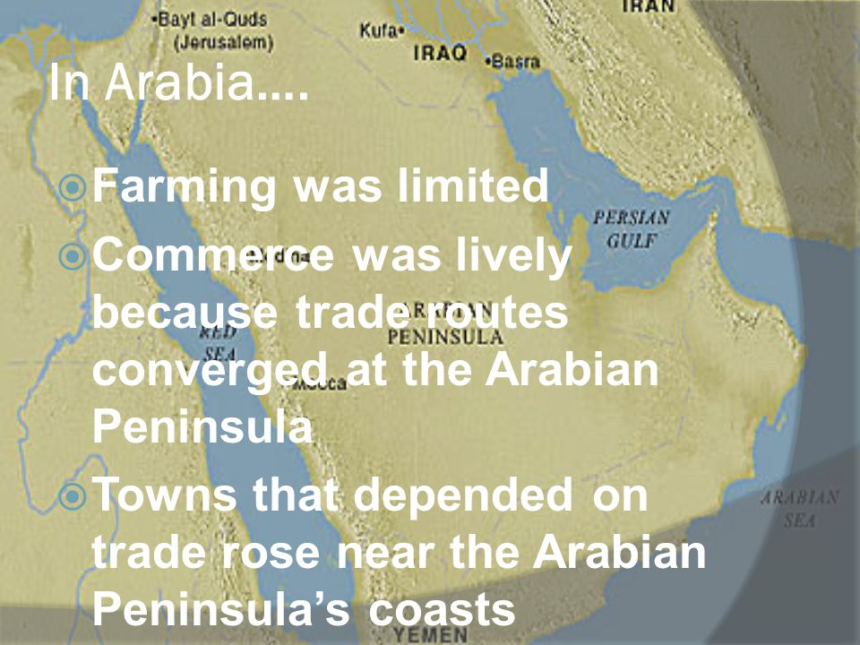 In Arabia…. Farming was limited
