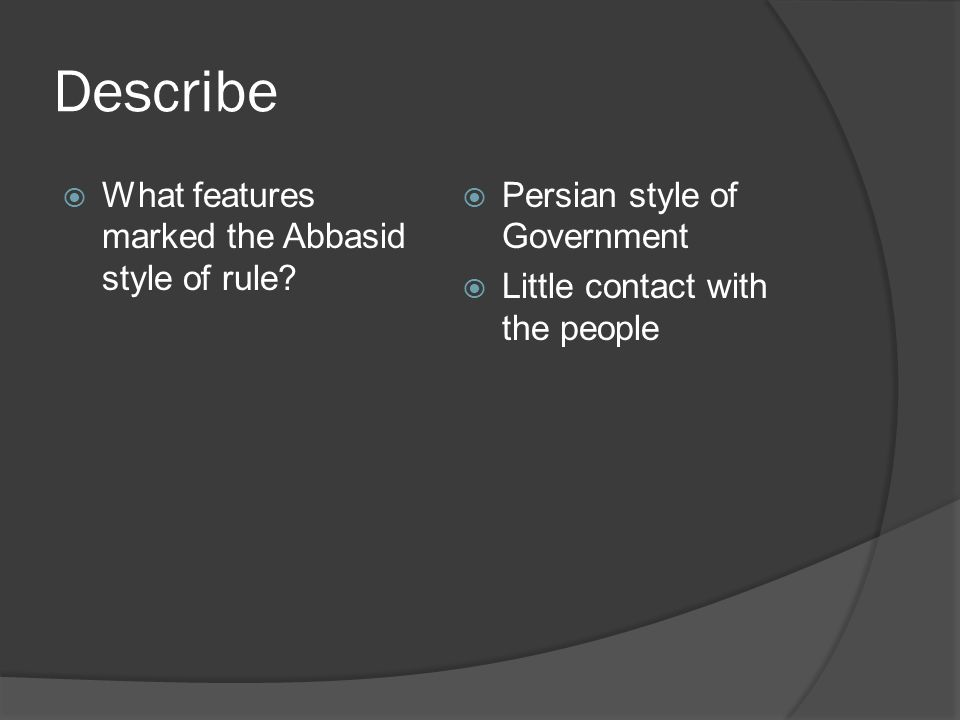 Describe What features marked the Abbasid style of rule