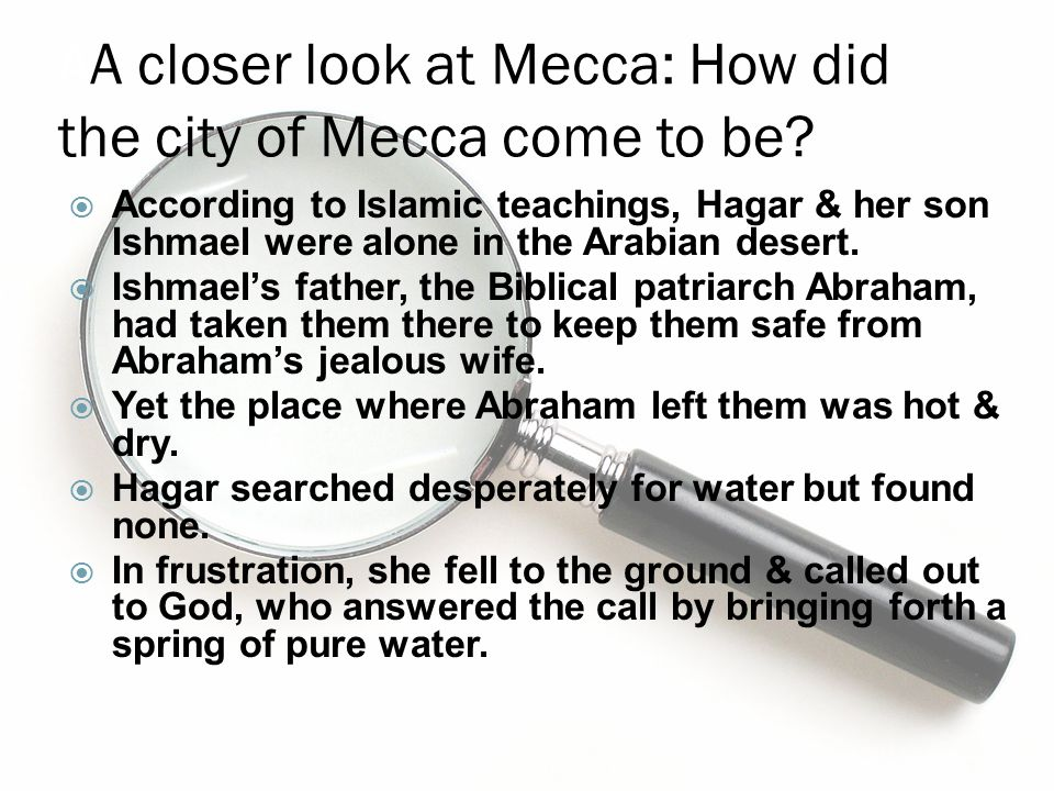 AA closer look at Mecca: How did the city of Mecca come to be