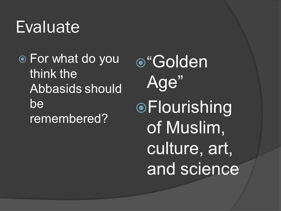 Evaluate Flourishing of Muslim, culture, art, and science Golden Age