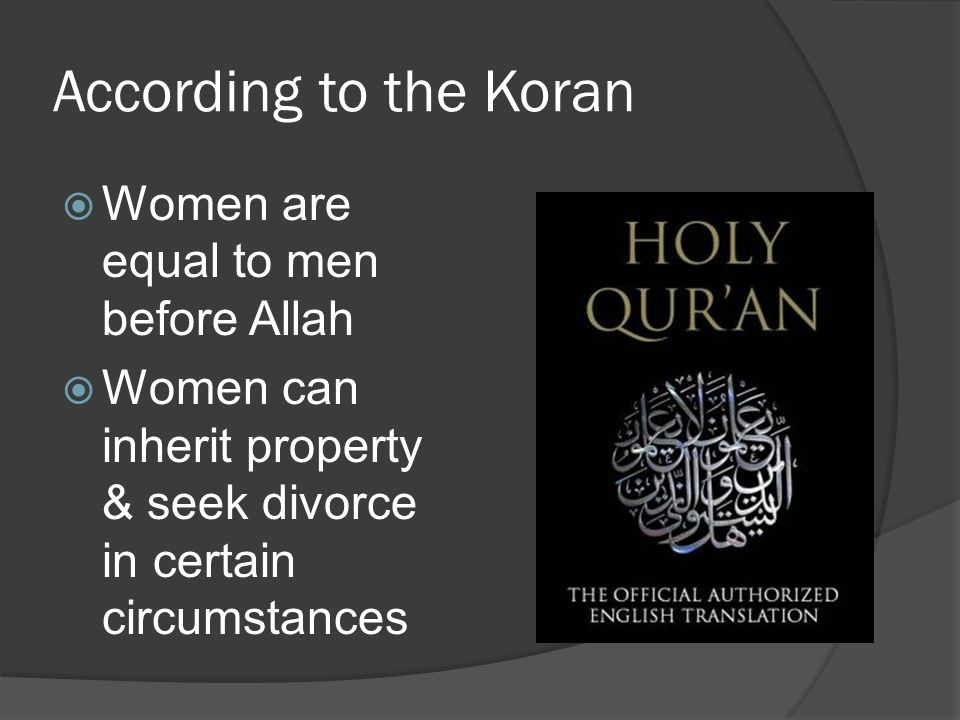 According to the Koran Women are equal to men before Allah