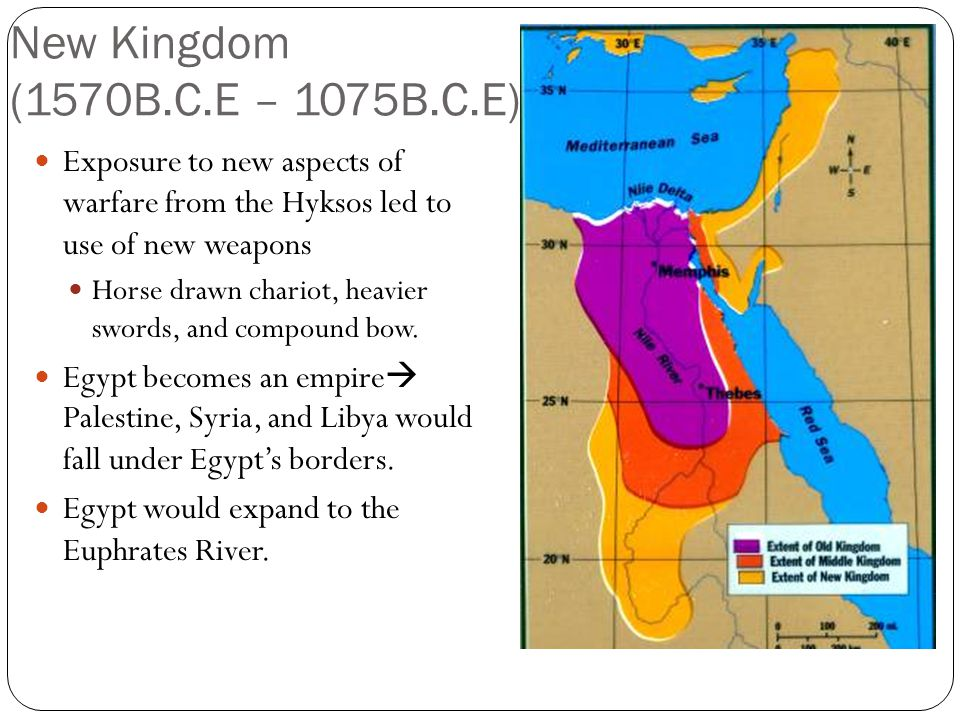New Kingdom (1570B.C.E – 1075B.C.E) Exposure to new aspects of warfare from the Hyksos led to use of new weapons.