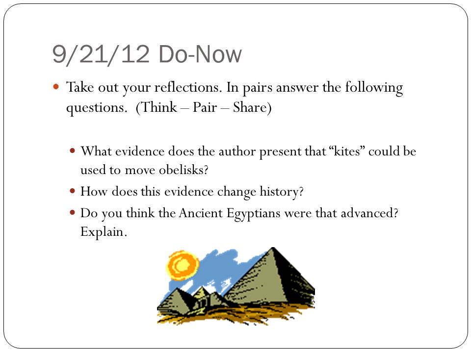 9/21/12 Do-Now Take out your reflections. In pairs answer the following questions. (Think – Pair – Share)