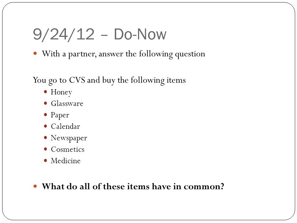 9/24/12 – Do-Now With a partner, answer the following question