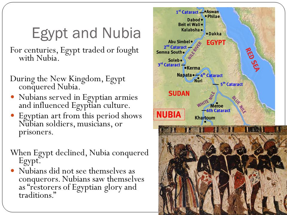 Egypt and Nubia For centuries, Egypt traded or fought with Nubia.