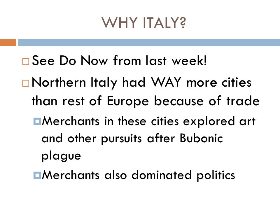 WHY ITALY See Do Now from last week!