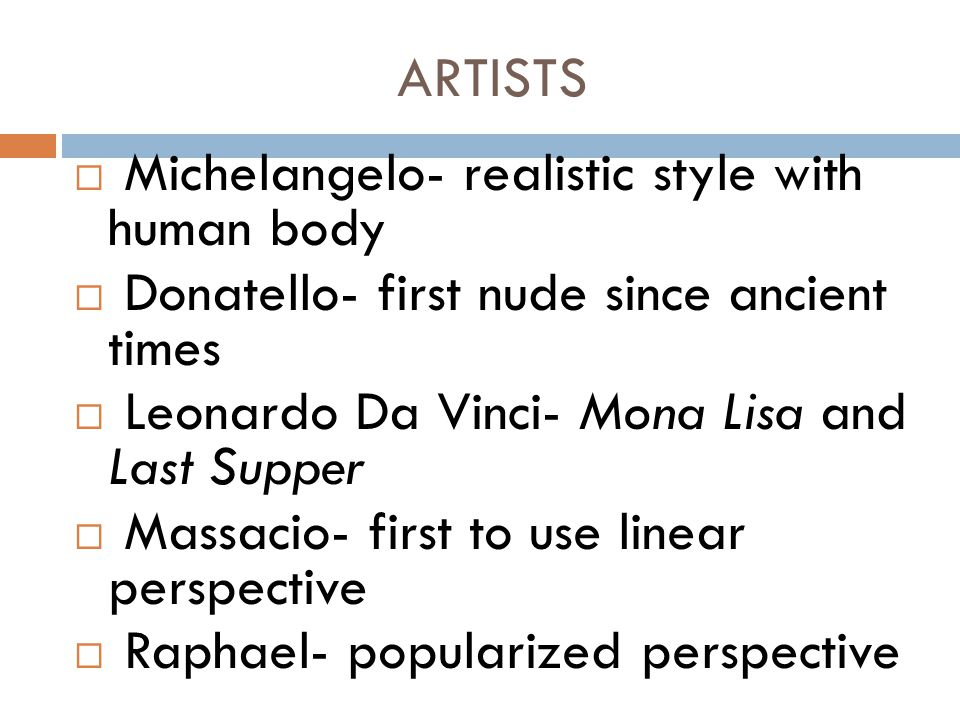 ARTISTS Michelangelo- realistic style with human body