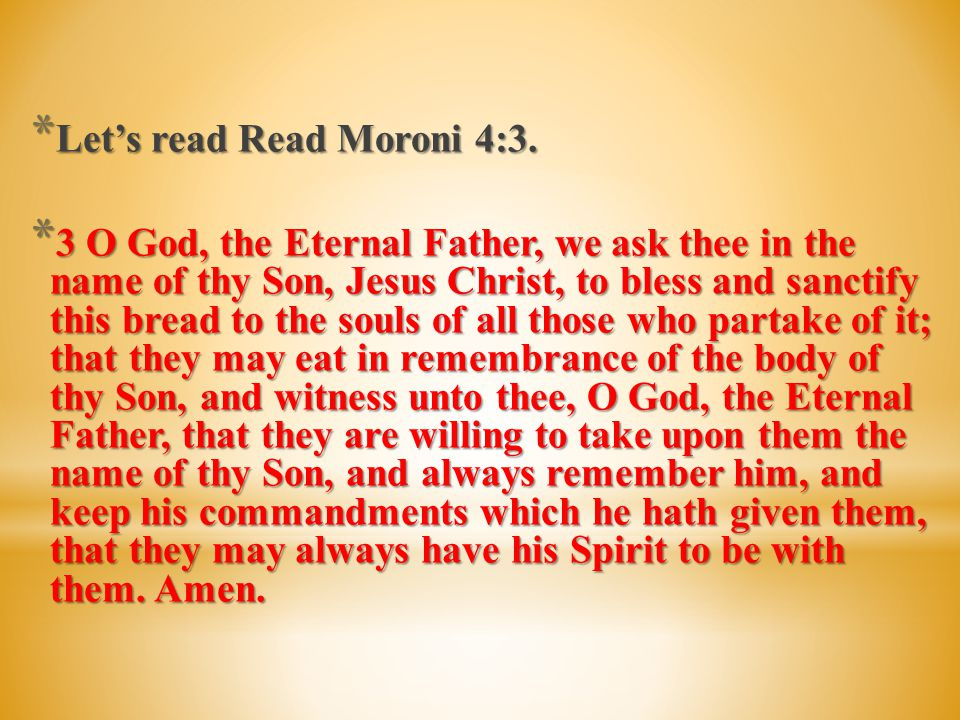 Let's read Read Moroni 4:3.
