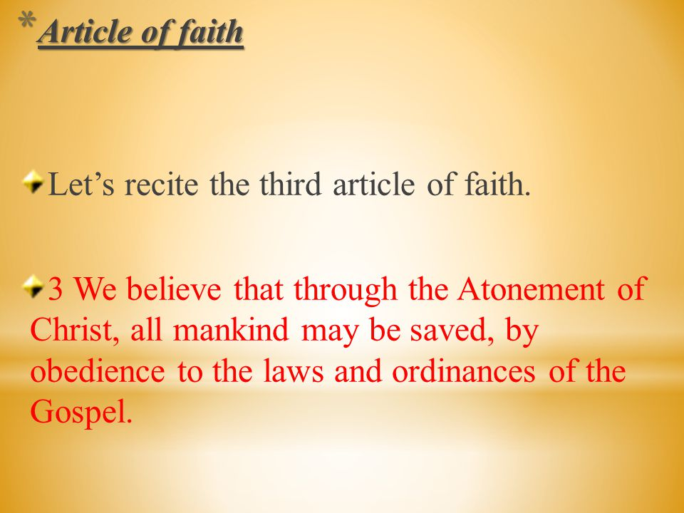Article of faith Let's recite the third article of faith.