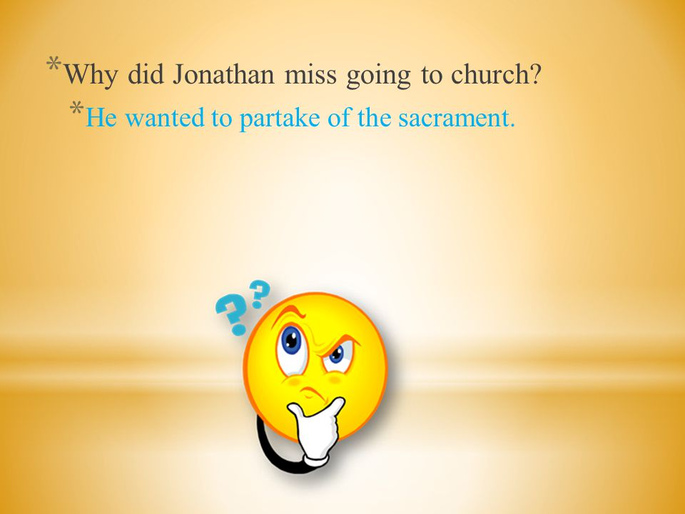 Why did Jonathan miss going to church