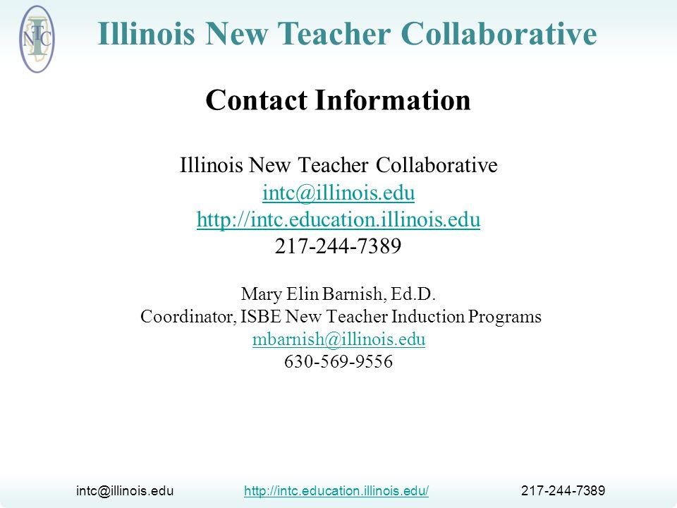 Contact Information Illinois New Teacher Collaborative. intc@illinois.edu. http://intc.education.illinois.edu.