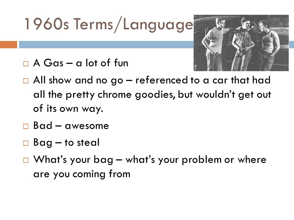 1960s Terms/Language A Gas – a lot of fun