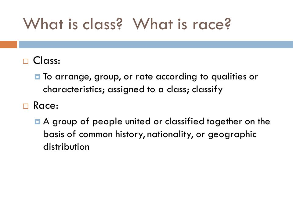 What is class What is race