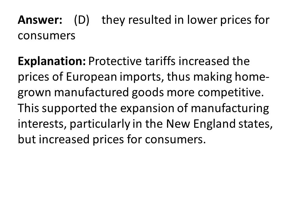 Answer: (D) they resulted in lower prices for consumers