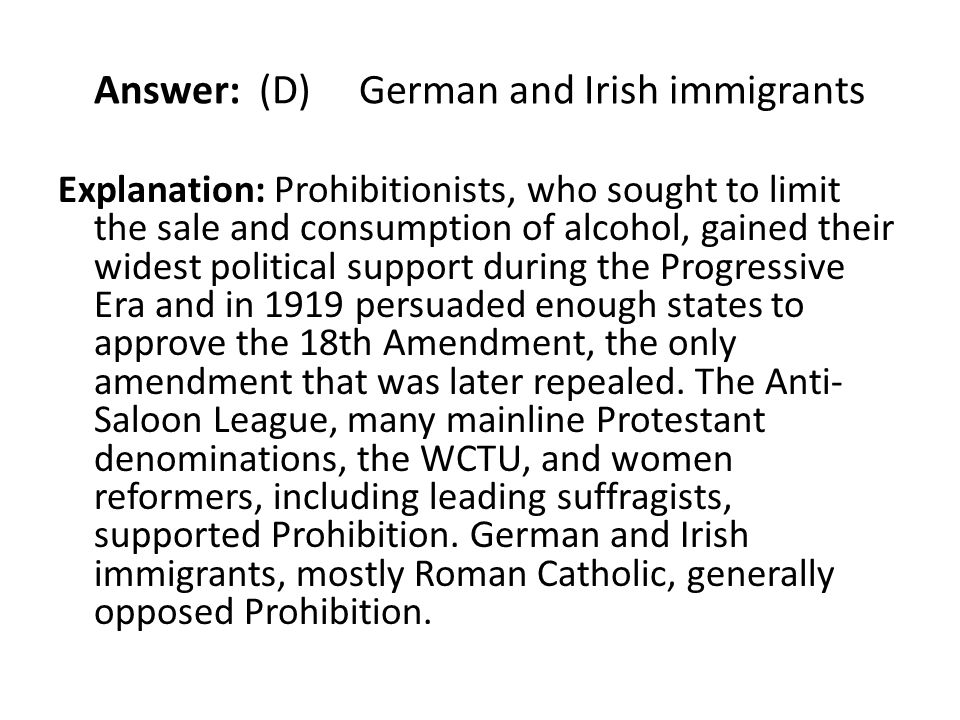 Answer: (D) German and Irish immigrants
