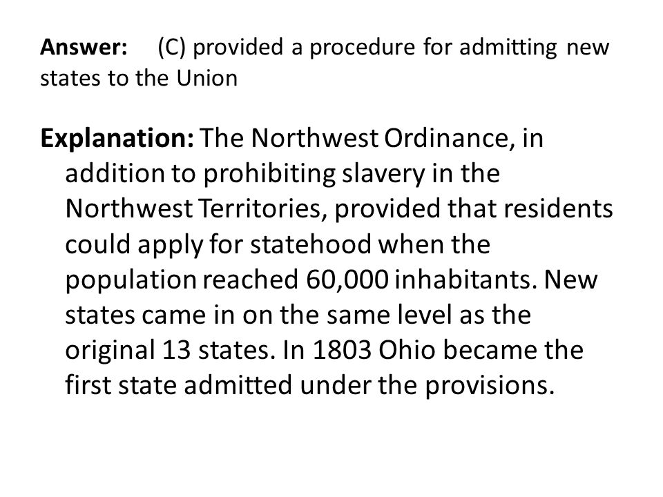 Answer: (C) provided a procedure for admitting new states to the Union