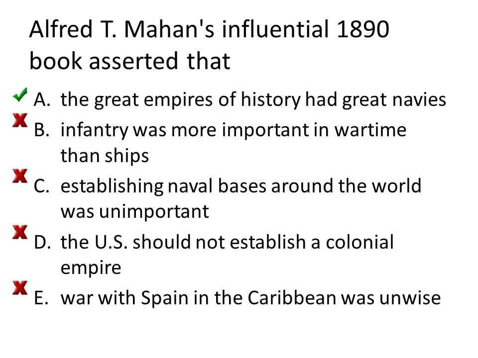 Alfred T. Mahan s influential 1890 book asserted that