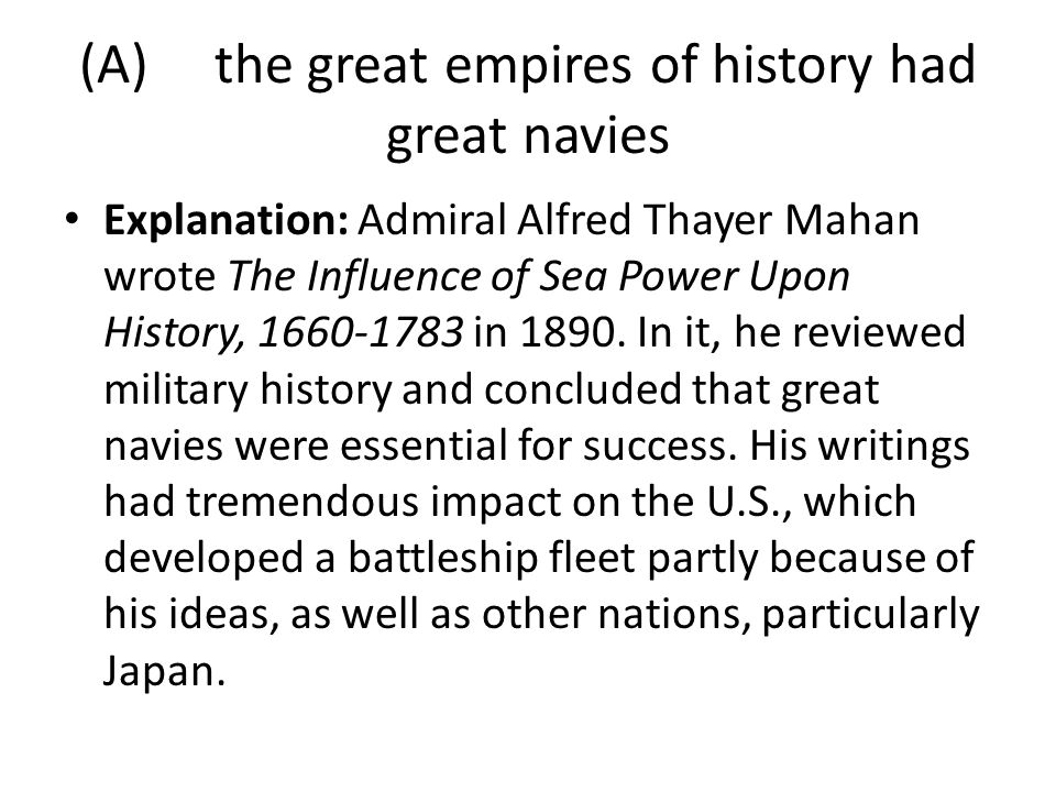 (A) the great empires of history had great navies
