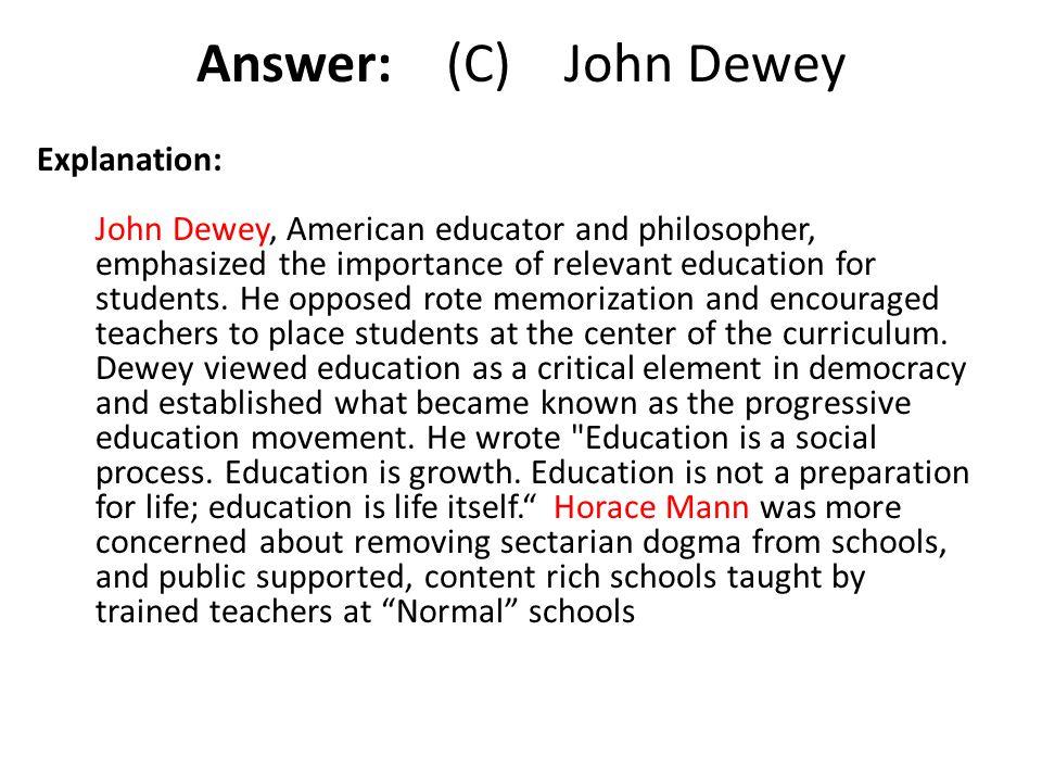 Answer: (C) John Dewey