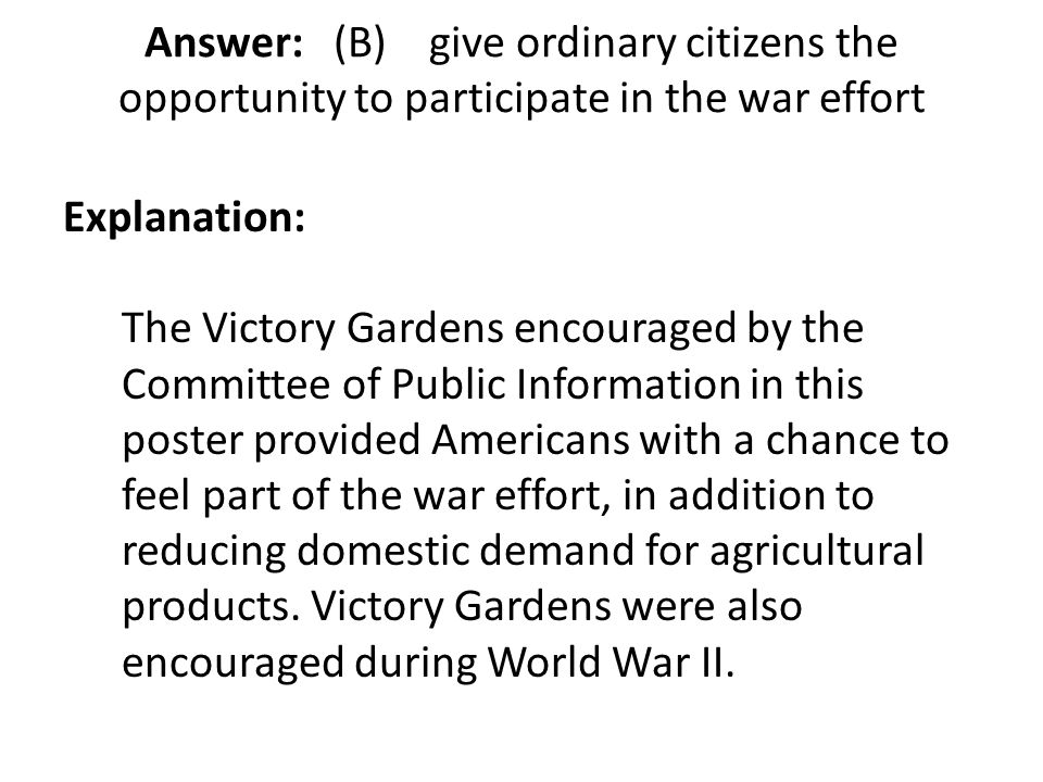 Answer: (B) give ordinary citizens the opportunity to participate in the war effort
