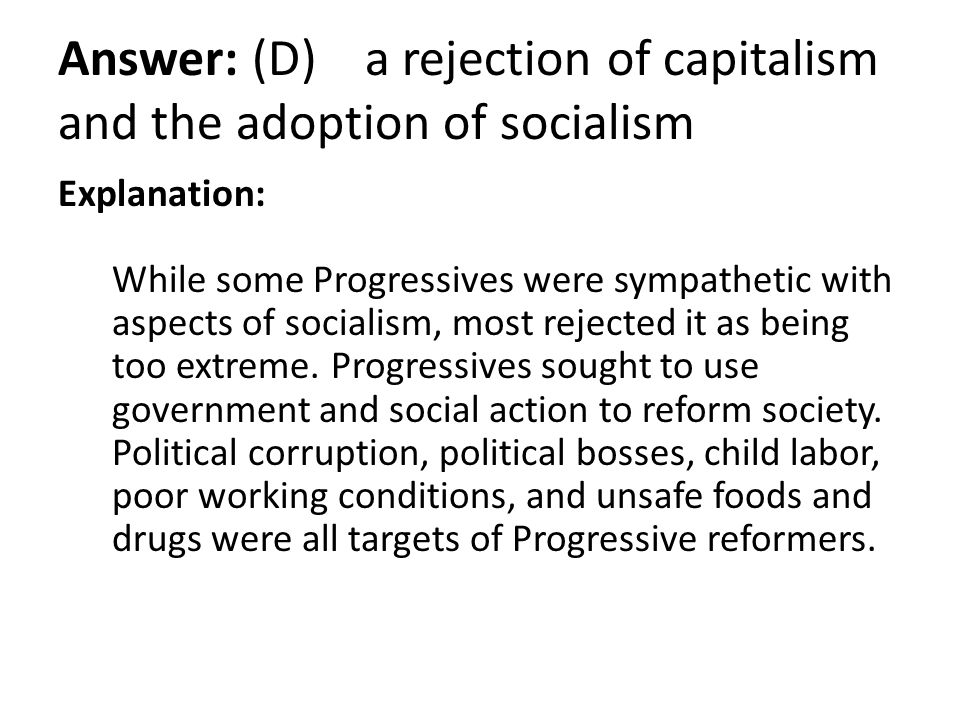 Answer: (D) a rejection of capitalism and the adoption of socialism