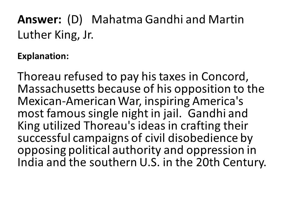 Answer: (D) Mahatma Gandhi and Martin Luther King, Jr.