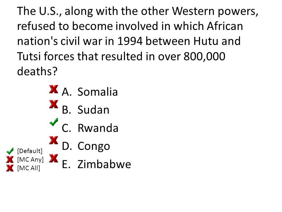 The U.S., along with the other Western powers, refused to become involved in which African nation s civil war in 1994 between Hutu and Tutsi forces that resulted in over 800,000 deaths