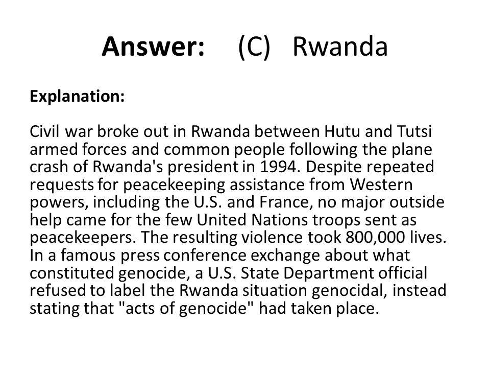 Answer: (C) Rwanda