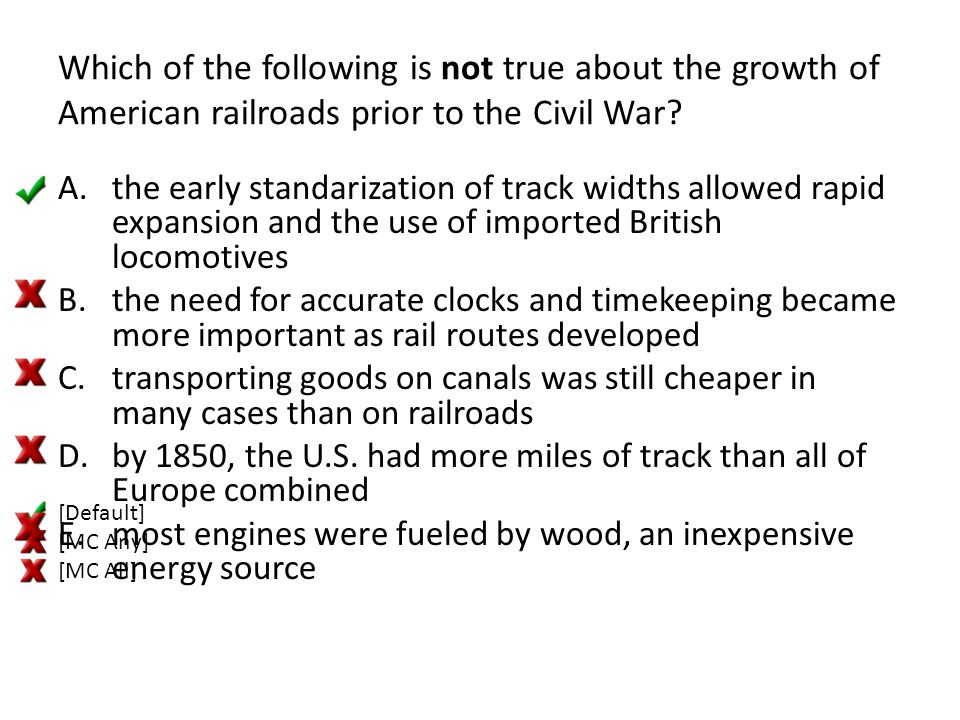 Which of the following is not true about the growth of American railroads prior to the Civil War