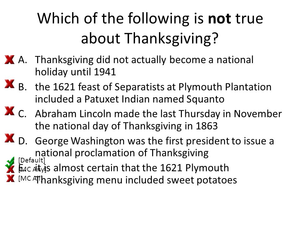 Which of the following is not true about Thanksgiving