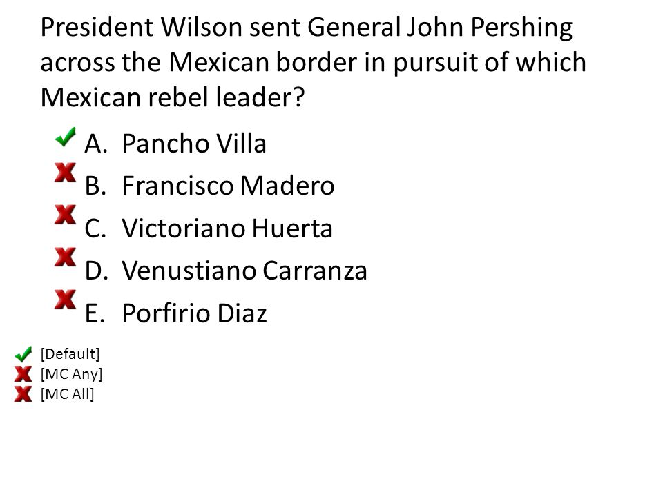 President Wilson sent General John Pershing across the Mexican border in pursuit of which Mexican rebel leader