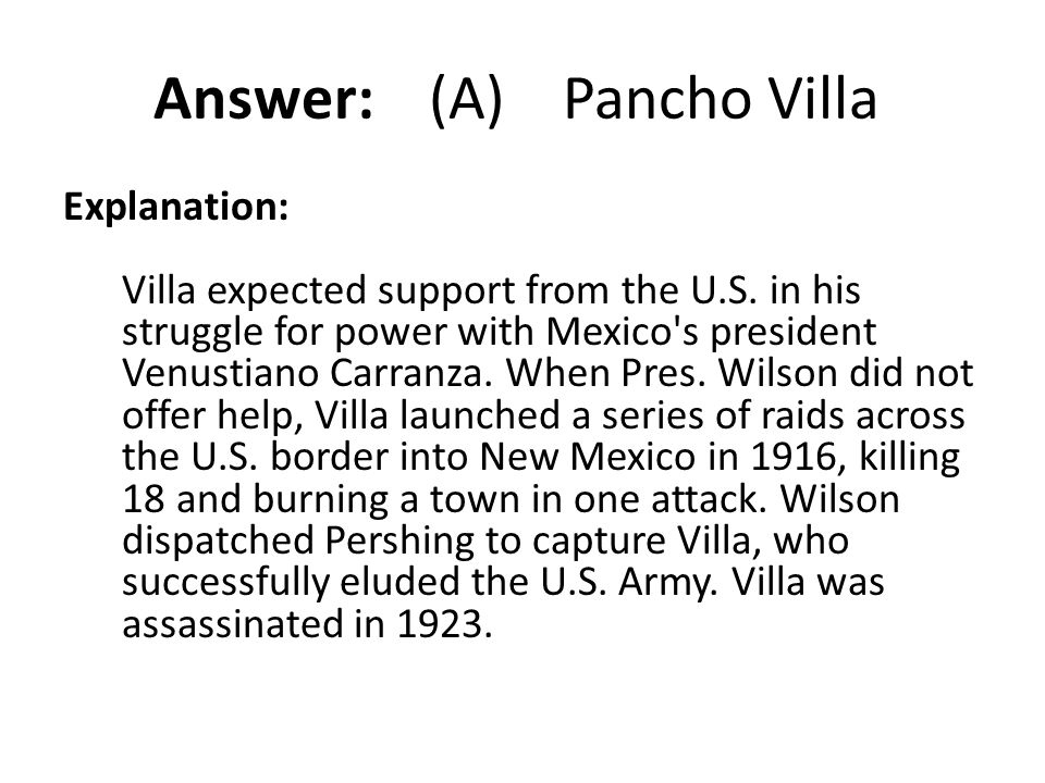 Answer: (A) Pancho Villa