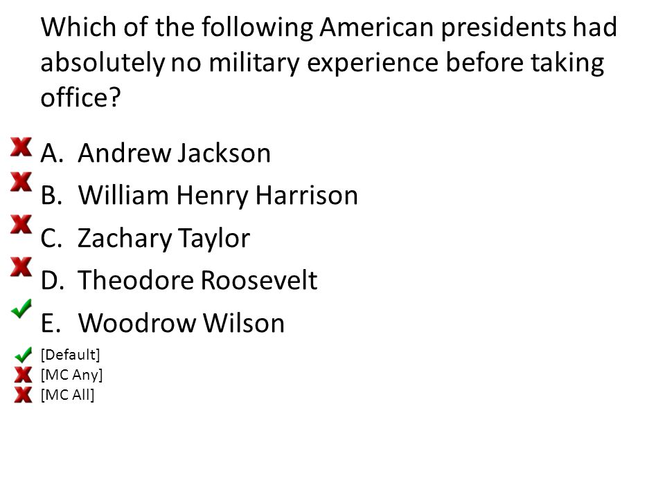 William Henry Harrison Zachary Taylor Theodore Roosevelt