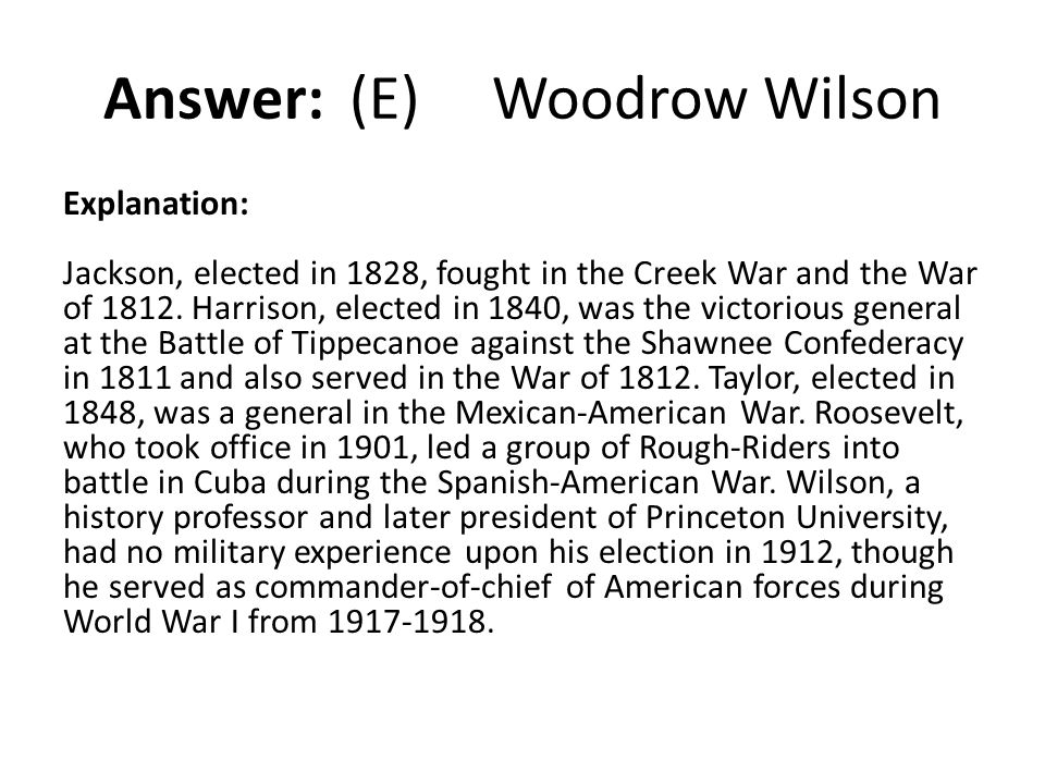 Answer: (E) Woodrow Wilson