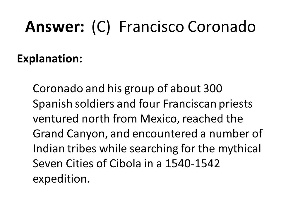Answer: (C) Francisco Coronado