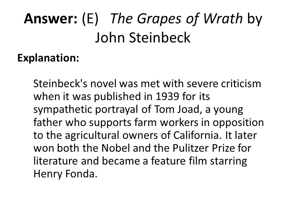 Answer: (E) The Grapes of Wrath by John Steinbeck