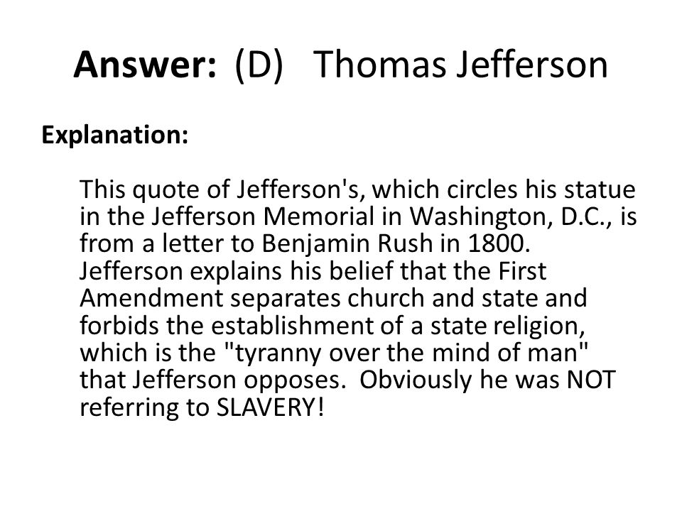 Answer: (D) Thomas Jefferson